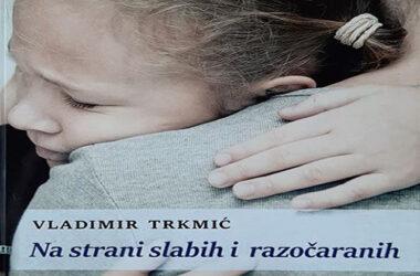 Nova knjiga vlč. Vladimira Trkmića: Na strani slabih i razočaranih!